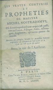 Les Vrayes Centuries et Propheties Nostradamus - 1668 -